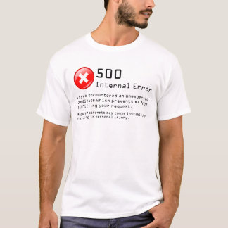 500 Internal Error T-Shirt