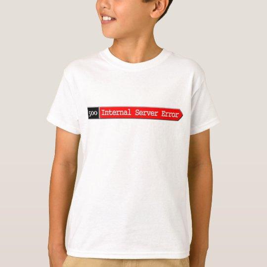 500 - Internal Server Error T-Shirt