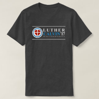 500th Anniversary Reformation Luther Calvin Shirt