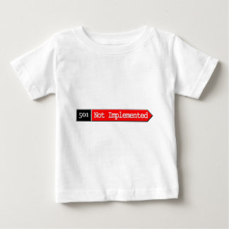501 - Not Implemented Baby T-Shirt