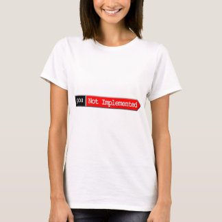 501 - Not Implemented T-Shirt