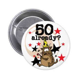 50 Already Birthday 6 Cm Round Badge