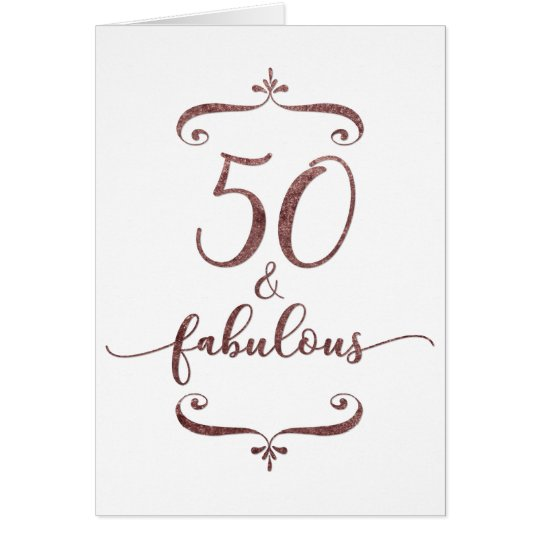50 and Fabulous Birthday Faux Rose Gold Glitter