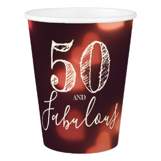 50 And Fabulous. Birthday. Red Hearts Bokeh. Paper Cup