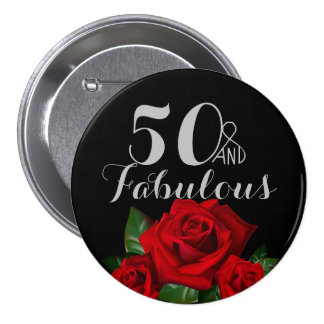 50 and Fabulous Birthday with Red Roses 7.5 Cm Round Badge