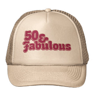 50 and fabulous trucker hat