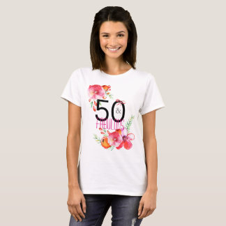 50 and Fabulous Floral 50th Birthday Party T-Shirt