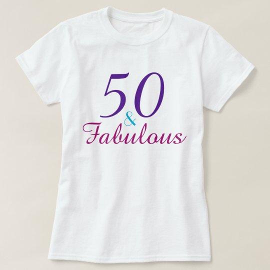 50 and Fabulous Purple Pink Blue Custom T-Shirt