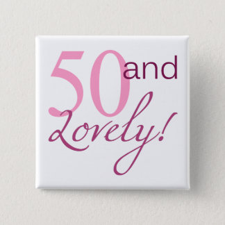 50 and Lovely Birthday Gifts 15 Cm Square Badge