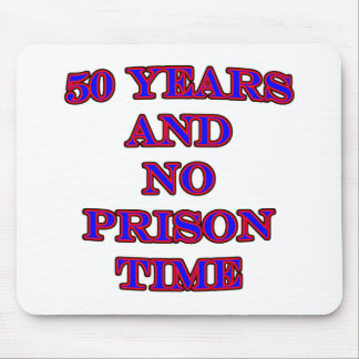 50 and no prison time mouse mat