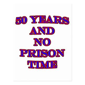 50 and no prison time postcard