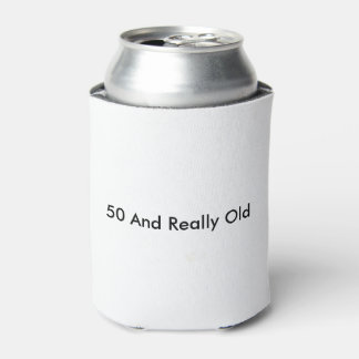 50 and Really Old Can Cooler