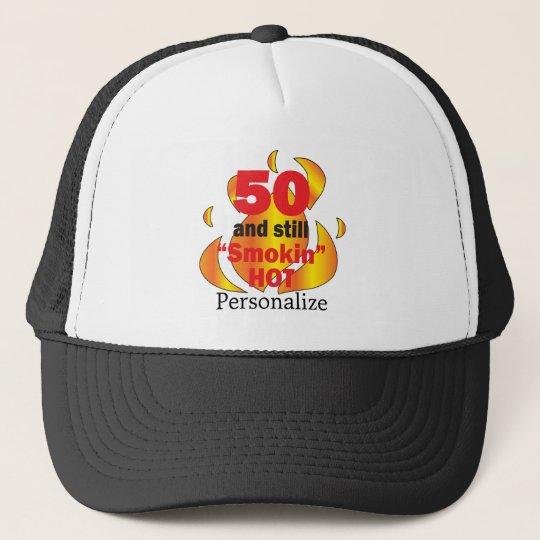 50 and Smokin Hot | 50th Birthday | DIY Name Trucker Hat