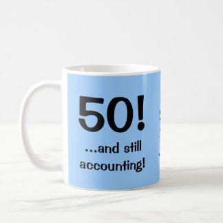 50..and still accounting! Triple-sided mug