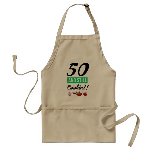 50 and still cookin apron