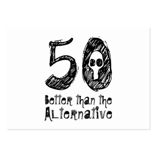 50 Better Than Alternative 50th Funny Birthday vZ4 Business Card Template