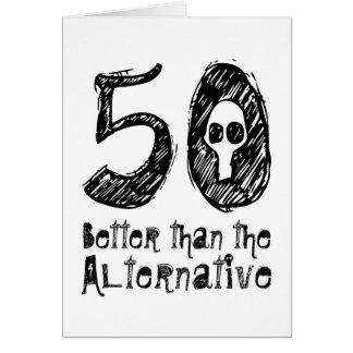 50 Better Than Alternative 50th Funny Birthday vZ4 Greeting Card