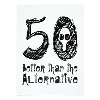 50 Better Than Alternative 50th Funny Birthday vZ4 Custom Announcements