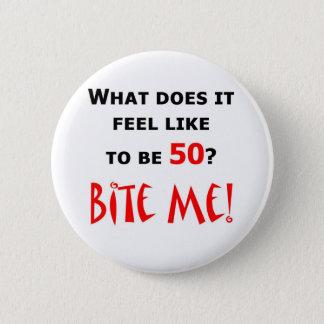 50 Bite Me! 6 Cm Round Badge