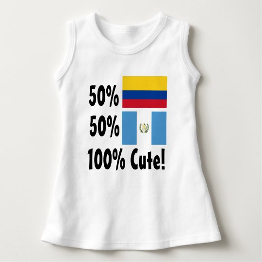 50% Colombian 50% Guatemalan 100% Cute Dress