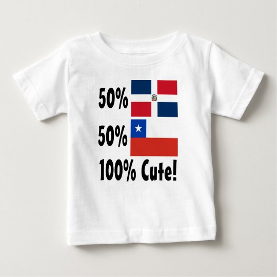 50% Dominican 50% Chilean 100% Cute Baby T-Shirt