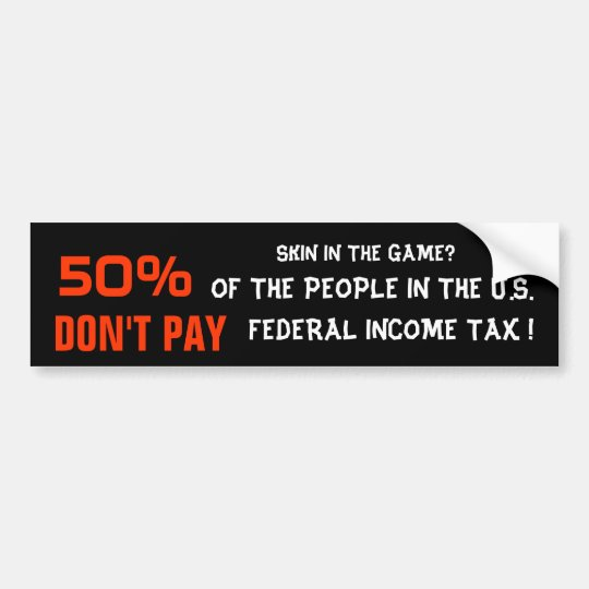 50% DON'T PAY BUMPER STICKER
