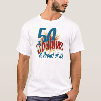 50 Fabulous and Proud of it T-Shirt