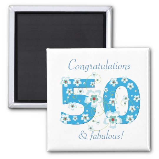 50 & fabulous birthday congratulations magnet