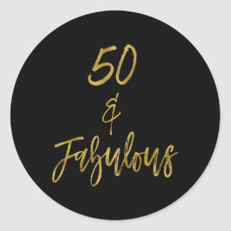 50 & Fabulous | Fifty and Fabulous Classic Round Sticker