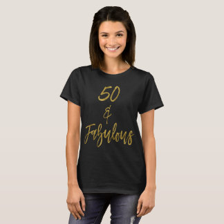 50 & Fabulous | Fifty and Fabulous T-Shirt