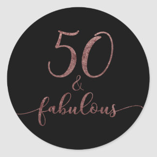 """50 & Fabulous"" Rose Gold Glitter Birthday Cheer 2 Classic Round Sticker"