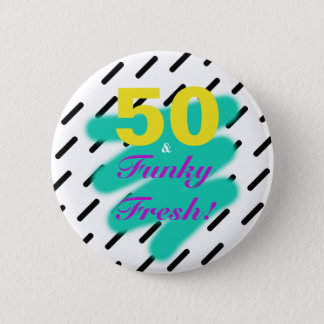 50 & Funky Fresh | Button