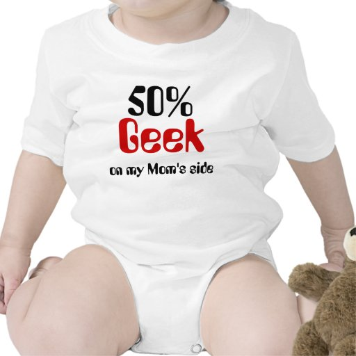 50% Geek On Mom's Side Baby Shirt