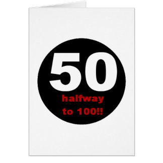 50 Halfway to 100 Greeting Card