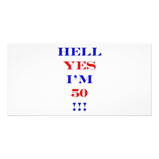 50 Hell yes Customized Photo Card