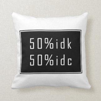 50%idk 50%idc Pillow