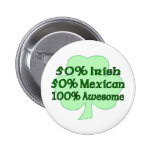 50% Irish 50% Mexican 100% Awesome 6 Cm Round Badge