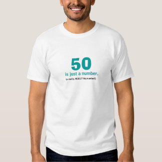 """""""50 is just a number"""" humorous  t-shirt"""