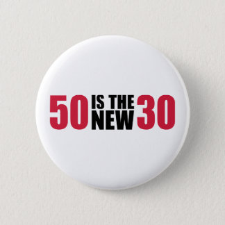 50 is the new 30 birthday 6 cm round badge