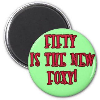 50 is the New Foxy Products 6 Cm Round Magnet