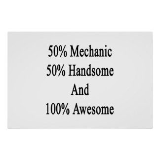 50 Mechanic 50 Handsome And 100 Awesome Poster