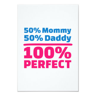 50% Mommy 50% Daddy 100% Perfect Invite