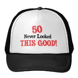 50 Never Looked This Good Cap