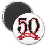 50 Something 50th Birthday Magnet