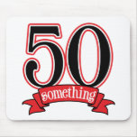 50 Something 50th Birthday Mouse Mat