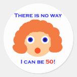 50 There is no way Round Sticker