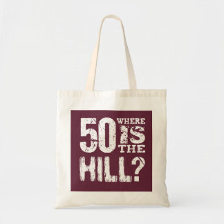 50 Where Is The Hill Funny 50th Birthday BU01