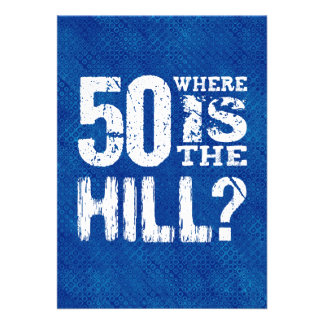 50 Where Is The Hill Funny 50th Birthday SI02Z Announcements