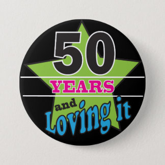 50 Years and Loving It! | 50th Birthday 7.5 Cm Round Badge