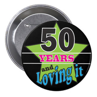 50 Years and Loving It! | 50th Birthday 7.5 Cm Round Badge